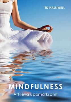 Mindfulness : att leva uppmärksamt