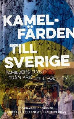 Kamelfärden till Sverige : Familjens flykt från krig till folkhem