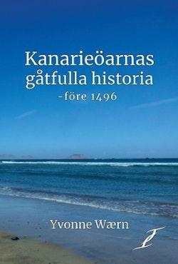 Kanarieöarnas gåtfulla historia - före 1496