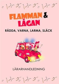 Lärarhandledning Flamman och Lågan - Rädda, Varna, Larma, Släck