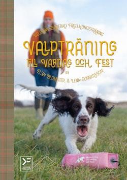 Valpträning till vardag och fest : belöningsbaserad fågelhundsträning