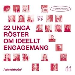 22 unga röster om ideellt engagemang : #tidförskillnad