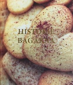 Historiebagarna : tretton historiska bakverk med recept från Riksarkivet Landsarkivet i Göteborg
