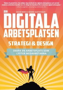 Den digitala arbetsplatsen - Strategi och design : Skapa en arbetsplats som