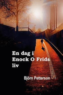 En dag i Enock O Frids liv
