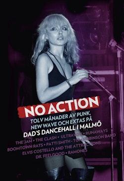 No action : tolv månader av punk, new wave och extas på Dad's Dancehall i Malmö