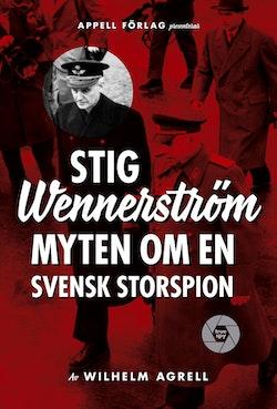 Stig Wennerström : myten om en svensk storspion