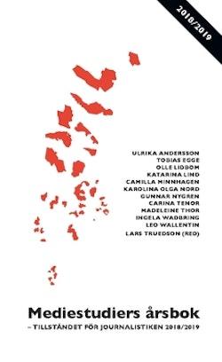 Mediestudiers årsbok : tillståndet för journalistiken 2018/2019