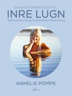 En äventyrares guide till inre lugn genom mental träning, mindfulness och bättre andning