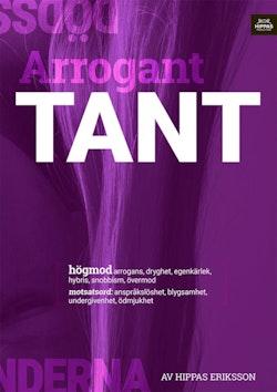 Arrogant tant : högmod