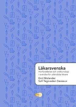 Läkarsvenska : hörförståelse och ordkunskap i svenska för utländska läkare
