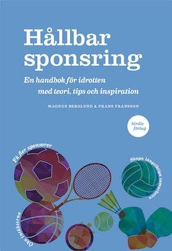 Hållbar sponsring : en handbok för idrotten med teori, tips och inspiration