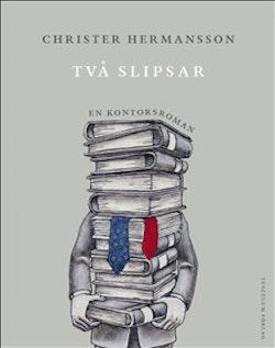 Två slipsar : en kontorsroman