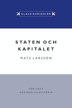 Staten och kapitalet : det svenska finansiella systemet under 1900-talet