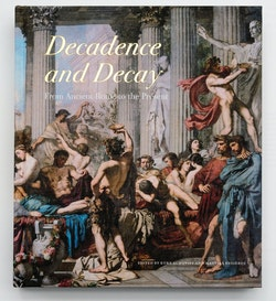 Decadence and decay : from ancient Rome to the present
