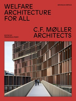 Welfare Architecture For All : C.F. Møller Architects