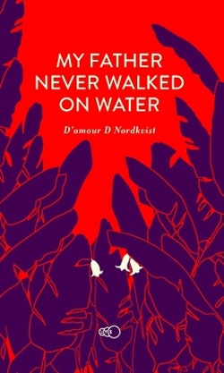 My father never walked on water : an exceptional story about an exceptional man