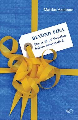 Beyond fika : the A–Z of Swedish habits demystified