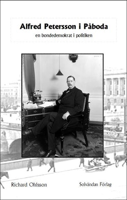Alfred Petersson i Påboda : en bondedemokrat i politiken