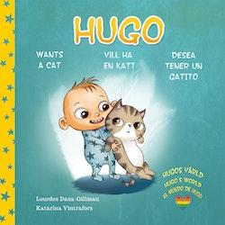 Hugo vill ha en katt, Hugo wants a cat, Hugo desea tener un gatito
