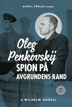Oleg Penkovskij : spion på avgrundens rand
