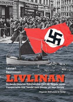 Livlinan - de danska judarnas flykt i oktober 1943, de illegala vapentransporterna över Sundet samt mordet på Jane Horney