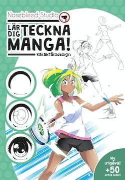 Nosebleed Studio lär dig teckna manga! : karaktärsdesign