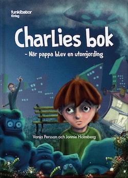 Charlies bok : när pappa blev en utomjording