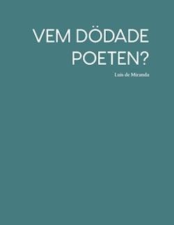 Vem dödade poeten?