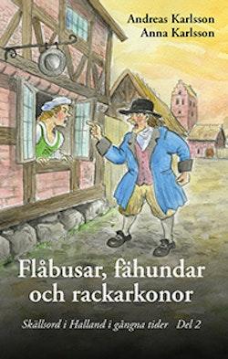 Flåbusar, fähundar och rackarkonor - Skällsord i Halland i gångna tider del 2