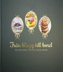 Från blogg till bord : en vegansk coffee table book