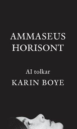 Ammaseus horisont : AI tolkar Karin Boye