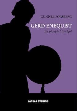 Gerd Enequist : den första kvinnliga professorn i kulturgeografi