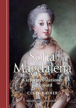 Sofia Magdalena : kärlek, revolutioner och mord