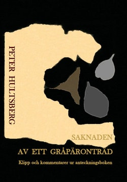 Saknaden av ett gråpäronträd : dikter, citat, kommentarer