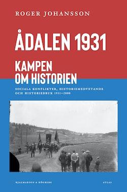 Ådalen 1931 : kampen om historien