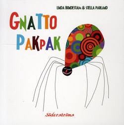 Gnatto Pakpak : pekbok, krypbok, oljudsbok : bestiarium för 0-100-åringar