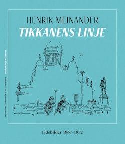 Tikkanens linje. Tidsbilder 1967-1972