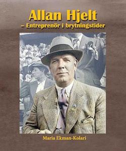 Allan Hjelt : entreprenör i brytningstider