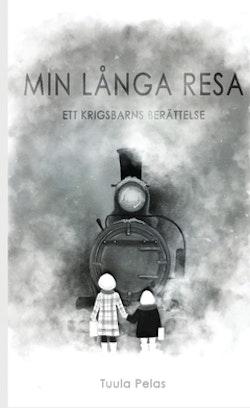Min långa resa : Ett krigsbarns berättelse