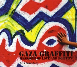 Gaza Graffiti : messages of love and politics